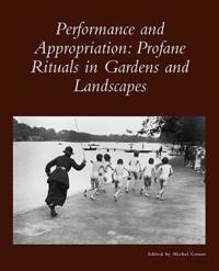 Performance and Appropriation - Profane Rituals in  Gardens and Landscapes V27