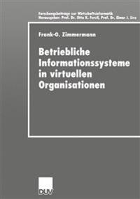 Betriebliche Informationssysteme in Virtuellen Organisationen