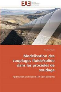 Modelisation Des Couplages Fluide/Solide Dans Les Procedes de Soudage