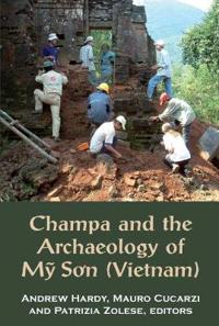 Champa and the Archaeology of My So'n Vietnam