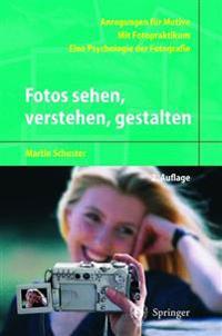 Fotos Sehen, Verstehen, Gestalten