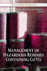 Management of Hazardous Residues Containing Cr VI