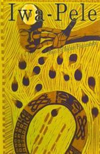 Iwa-Pele: Ifa Quest: The Search for the Source of Santeria and Lucumi