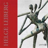 Helge Leiberg: Poesie & Pose-Bronzen