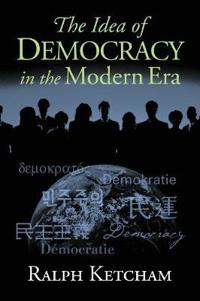 The Idea of Democracy in the Modern Era