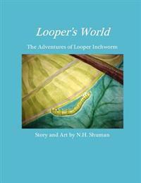Looper's World: The Adventures of Looper Inchworm