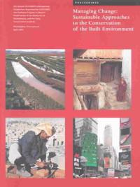 Managing Change - Sustainable Approaches to the Conservation of the Built Environment