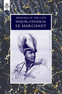 Memoirs of the Late Major-General Le Marchant