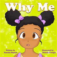 """""""Why Me?"""""""