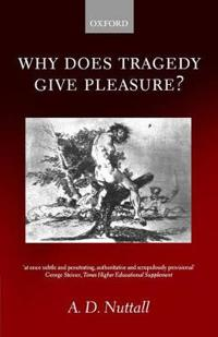 Why Does Tragedy Give Pleasure?