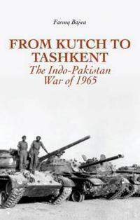 From Kutch to Tashkent: The Indo-Pakistan War of 1965