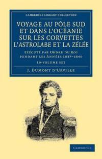 Voyage Au Pole Sud Et Dans L'oceanie Sur Les Corvettes L'astrolabe Et Lazelee