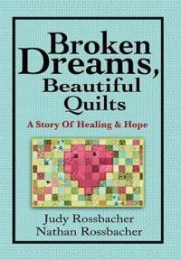 Broken Dreams, Beautiful Quilts