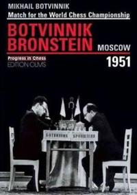 Match for the World Chess Championship Mikhail Botvinnik-David Bronstein Moscow 1951