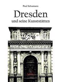 Dresden Und Seine Kunststatten