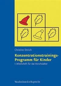 Konzentrationstrainings-programm Fur Kinder. Arbeitsheft I: Vorschulalter