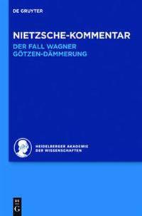 """Nietzsche-Kommentar: """"der Fall Wagner"""" Und """"götzen-Dämmerung"""""""