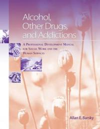 Alcohol, Other Drugs, And Addictions