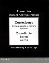 Conexiones / Connections Answer Key for the Student Activities Manual