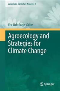 Agroecology and Strategies for Climate Change