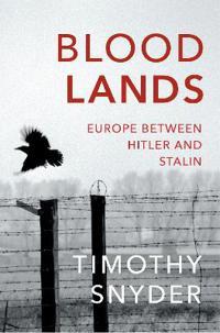 Bloodlands - europe between hitler and stalin