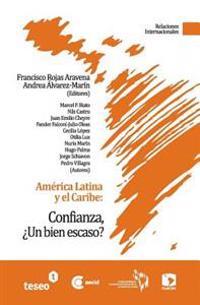 America Latina y El Caribe: Confianza, Un Bien Escaso?