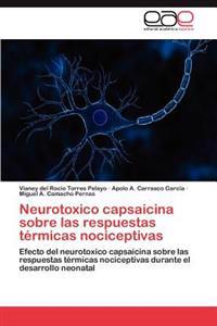 Neurotoxico Capsaicina Sobre Las Respuestas Termicas Nociceptivas