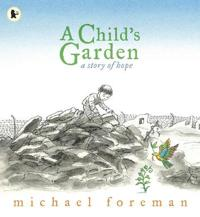 Childs garden - a story of hope