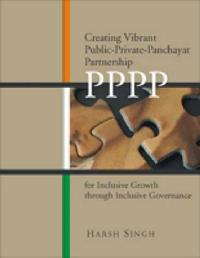 Creating Vibrant Public-Private-Panchayat Partnership (PPPP) for Inclusive Growth through Inclusive Governance