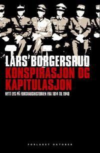 Konspirasjon og kapitulasjon - Lars Borgersrud pdf epub