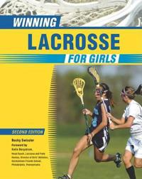 Winning Lacrosse For Girls, 2Nd Ed