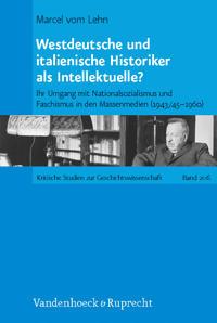 Westdeutsche Und Italienische Historiker ALS Intellektuelle?: Ihr Umgang Mit Nationalsozialismus Und Faschismus in Den Massenmedien (1943/45-1960)