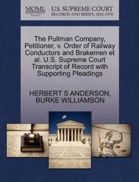 The Pullman Company, Petitioner, V. Order of Railway Conductors and Brakemen et al. U.S. Supreme Court Transcript of Record with Supporting Pleadings