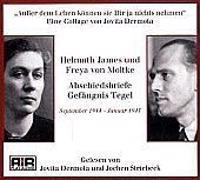 Helmuth James und Freya Moltke Abschiedsbriefe Gefängnis Tegel