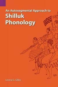 An Autosegmental Approach to Shilluk Phonology