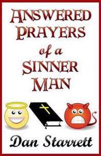 Answered Prayers of a Sinner Man