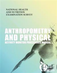 Anthropometry and Physical Activity Monitor Procedures Manual