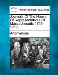 Journals of the House of Representatives of Massachusetts 1715-1717.