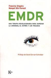 EMDR: Una Terapia Revolucionaria Para Superar La Ansiedad, El Estres y Los Traumas