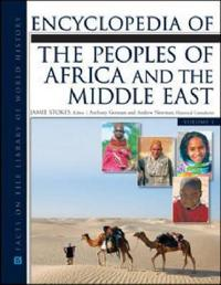 Encyclopedia of the Peoples of Africa and the Middle East 2 Volume Set
