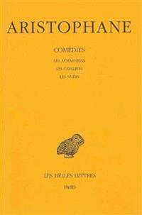 Aristophane, Comedies: Introduction - Les Acharniens - Les Cavaliers - Les Nuees