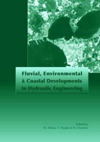 Fluvial, Environmental And Coastal Developments in Hydraulic Engineering Proceedings of the International Workshop on State-of-the-art Hydraulic Engineering, 16-19 February 2004, Bari, Italy