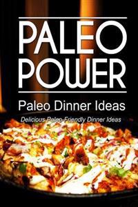 Paleo Power - Paleo Dinner Ideas - Delicious Paleo-Friendly Dinner Ideas