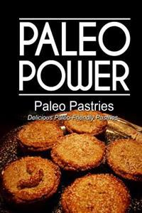 Paleo Power - Paleo Pastries- Delicious Paleo-Friendly Pastries