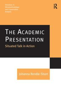 The Academic Presentation: Situated Talk in Action