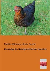 Grundzuge Der Naturgeschichte Der Haustiere