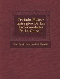 Tratado M¿dico-quir¿rgico De Las Enfermedades De La Orina...