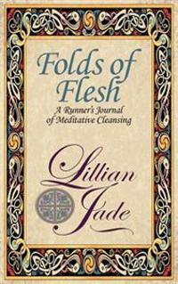 Folds of Flesh: A Runner's Meditative Cleansing
