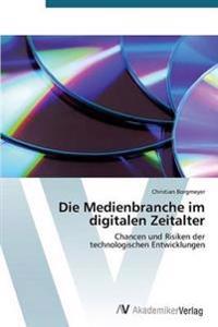 Die Medienbranche Im Digitalen Zeitalter