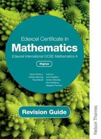 Edexcel Certificate in Mathematics Edexcel International GCSE Mathematics A Higher Revision Guide